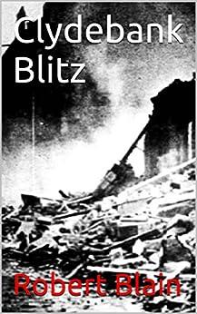 Clydebank Blitz by [Blain, Robert]