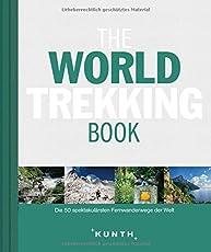The World Trekking Book: Die faszinierendsten Wanderrouten der Welt (The World ... Book)