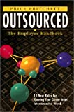 Outsourced: The Employee Handbook : 12 New Rules for Running Your Career in an Interconnected World