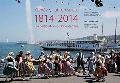 Genève, canton suisse 1814-2014 : La célébration du bicentenaire