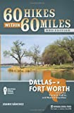 60 Hikes Within 60 Miles: Dallas/Fort Worth: Includes Tarrant, Collin, and Denton Counties by Joanie S?chez (2011-12-13)
