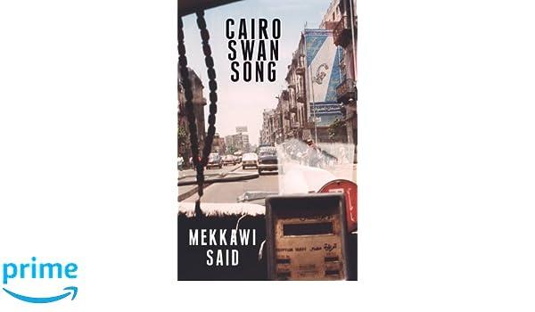 cairo swan song said mekkawi talib adam