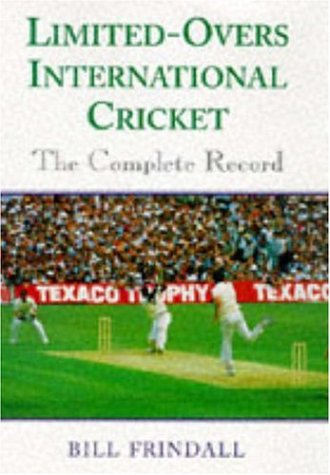 Limited-overs International Cricket: The Complete Record