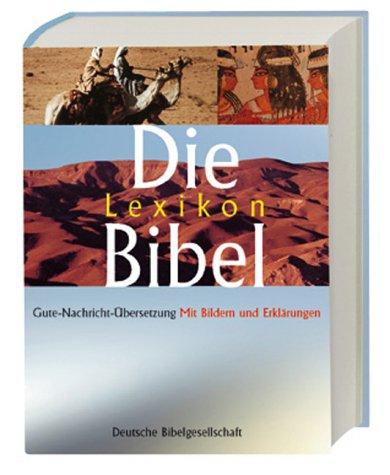 Die Lexikon-Bibel: Gute Nachricht Übersetzung mit Bildern und Erklärungen