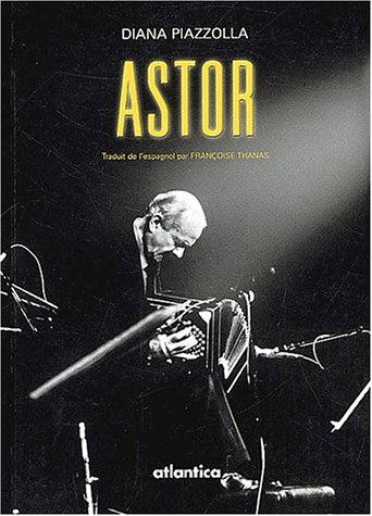 Astor par Diana Piazzolla