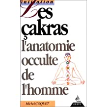 Les Çakras : L'anatomie occulte de l'homme (Initiation)