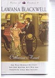 Catherine's Heart [Gebundene Ausgabe] by Lawana Blackwell