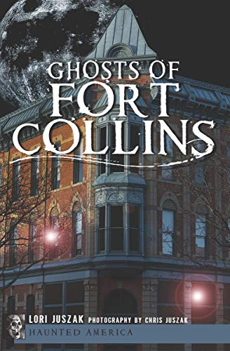 Ghosts of Fort Collins (Haunted America) (English Edition)