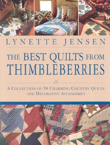 The Best Quilts from Thimbleberries: A Collection of 50 Charming Country Quilts and Decorative Accessories