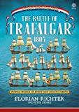 The Battle of Trafalgar 1805: Every ship in both fleets in profile