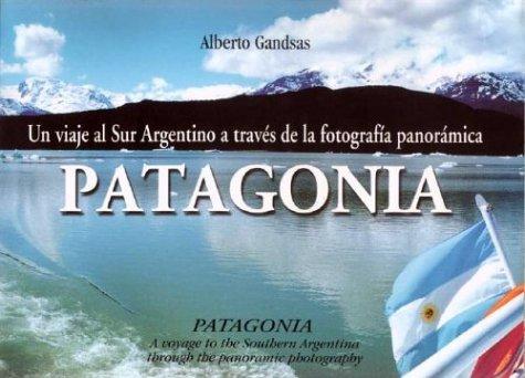 Patagonia. Un Viaje Al Sur Argentino a Traves de La Fotografia Panoramica por Alberto Gandsas