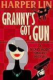 Granny's Got a Gun (Secret Agent Granny Book 1)