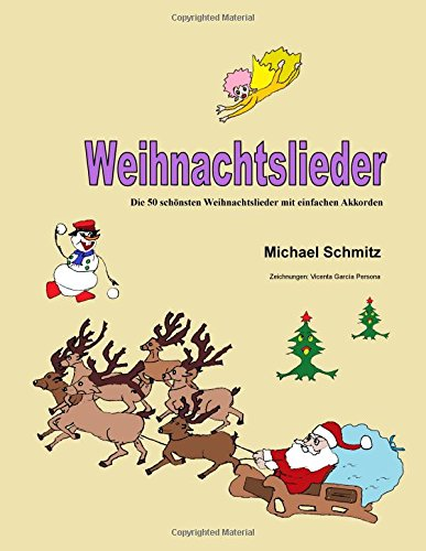 Weihnachtslieder: Die 50 schönsten Weihnachtslieder mit einfachen Akkorden, Buch
