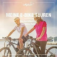 vollgeherzt: Meine E-Bike Touren: Das Ausfüllbuch für das liebste Hobby