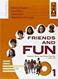 Friends and fun. Per la Scuola media. Con CD-ROM: 1