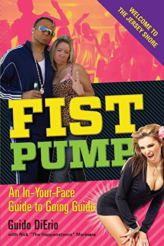 Fist Pump: An In-Your-Face Guide to Going Guido (English Edition) Fist Pump