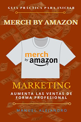 Merch by Amazon: Guía Práctica con Marketing