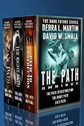 The Path Omnibus (Dark Future Books 1-3) (Dark Future series) (English Edition)