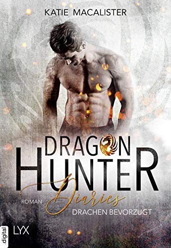 Dragon Hunter Diaries - Drachen bevorzugt (Dragonhunter-Serie 1)