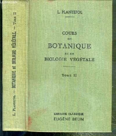 COURS DE BOTANIQUE ET DE BIOLOGIE VEGETALE - TOME II - 5eme EDITION.
