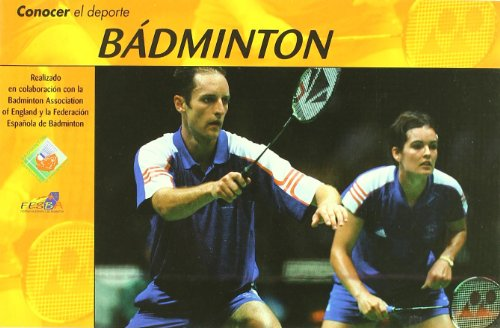 Conocer el deporte. BÁDMINTON por Badminton Association of England