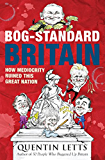 Bog-Standard Britain: How Mediocrity Ruined This Great Nation