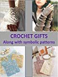 Crochet Gifts along with Symbolic Patterns (English Edition)