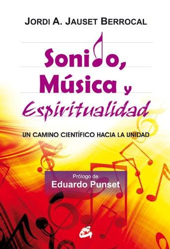 Sonido, música y espiritualidad: Un camino científico hacia la unidad (Kaleidoscopio) por Jordi A. Jauset Berrocal