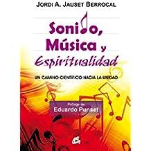 Sonido, música y espiritualidad: Un camino científico hacia la unidad (Kaleidoscopio)