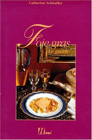 Foie gras par Catherine Schindler (Relié)