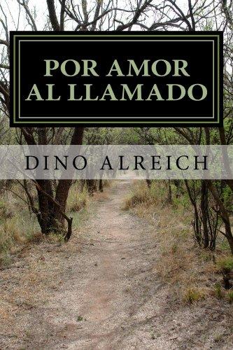 Por amor al llamado por Dino Alreich