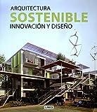 Arquitectura sostenible. innovacion y diseÑo editado por Leading International Key Services Barcelona, S.A.
