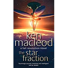 The Star Fraction: Book One: The Fall Revolution Series: A Fall Revolution Novel by Ken MacLeod (1996-09-05)