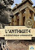 L'antiquité : la bibliothèque d'Alexandrie
