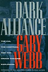 Dark Alliance: CIA, the Contras and the Crack Cocaine Explosion