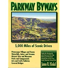 Parkway Byways: Explore the Charming Countryside Close to the Blue Ridge Parkway, the Shenandoah National Park, the Great Smoky Mountain National Park