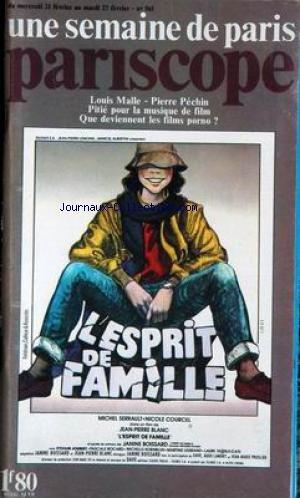 UNE SEMAINE DE PARIS - PARISCOPE [No 561] du 21/02/1979 - L'ESPRIT DE FAMILLE - M. SERRAULT - N. COURCEL - J.P. BLANC - J. BOISSARD - LOUIS MALLE - PIERRE PECHIN LA MUSIQUE DE FILM LES FILMS PORNO. par Collectif