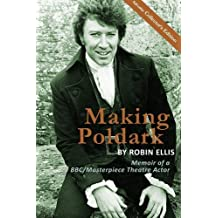 Making Poldark: Memoir of a BBC/Masterpiece Theatre Actor - Collectors Color Edition by Robin Ellis (2012-03-13)