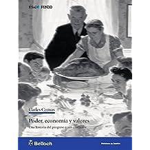 Poder, economía y valores. Una historia del progreso y sus conflictos (Biblioteca de gestión. Esade Fondo)