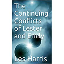 The Continuing Conflicts of Lester and Emily (Guns, Ammo and Alcohol Series Book 4) (English Edition)