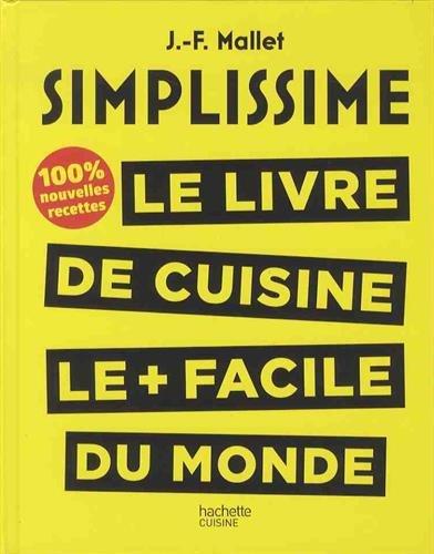 Simplissime 2: Les 200 nouvelles recettes que vous attendiez 100% inédit par Jean-François Mallet
