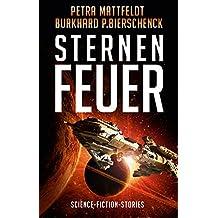 Sternenfeuer: Science-Fiction-Kurzgeschichten (DrachenStern-Anthologien)