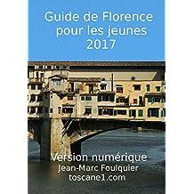 Guide de Florence pour les jeunes 2017: Version numérique