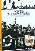 Appelés en guerre d'Algérie de Benjamin Stora