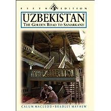 Uzbekistan: Tashkent, Bukhara, Khiva and the Golden Road to Samarkand (Odyssey Guides)