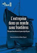 L'entreprise dans un monde sans frontières. Perspectives économiques et juridiques - 1re édition de Alain Supiot