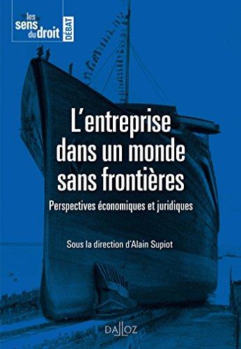 L'entreprise dans un monde sans frontières. Perspectives économiques et juridiques - 1re édition