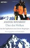 Über den Wolken: Aus den Tagebüchern eines Extrem-Bergsteigers - Anatoli Boukreev, Petra Hrabak