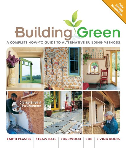 Building Green (Building Green: A Complete How-To Guide to Alternative) por Clarke Snell; Tim Callah
