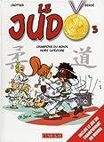 Le Judo, Tome 3 - Champion du monde hors catégorie